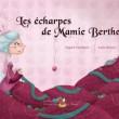 Les écharpes de Mamie Berthe {jolie histoire}